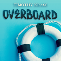 Overboard by Timothy Krass (Instant Download)